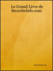 Le grand livre de Securiteinfo.com s�curit� informatique et internet